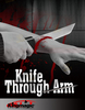 Knife Through Arm